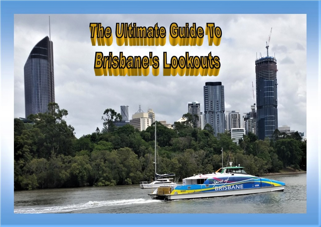 Ultimate Guide To Brisbane's Lookouts